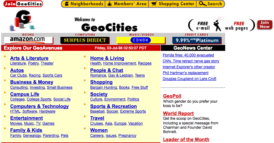 Geocities homepage in 1998, a year before the Yahoo acquisition.  http://wayback.archive.org/web/19980703095403/http://www1.geocities.com/